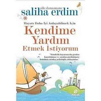 Kendime Yardým Etmek Ýstiyorum - Saliha Erdim - Hayat Yayýnlarý