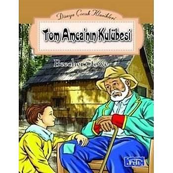 Tom Amca'nýn Kulübesi - Harriet Beecher Stowe - Parýltý Yayýnlarý
