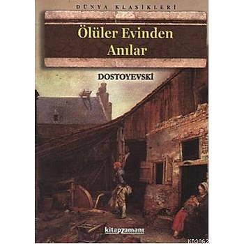 Ölüler Evinden Anýlar - Fyodor Mihayloviç Dostoyevski -Kitapzamaný
