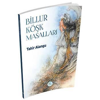 Billur Köþk Masallarý - Tahir Alangu - Maviçatý Yayýnlarý