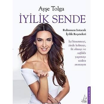 Ýyilik Sende - Ayþe Tolga - Destek Yayýnlarý