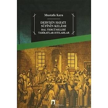 Derviþin Hayatý Sufinin Kelamý - Mustafa Kara - Dergah Yayýnlarý