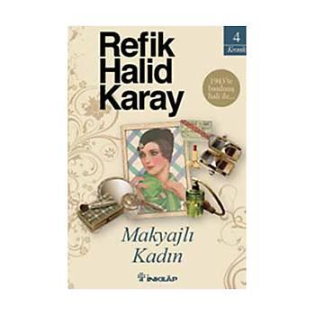 Makyajlý Kadýn - Refik Halid Karay - Ýnkýlap Kitabevi