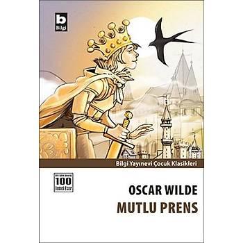 Mutlu Prens - Oscar Wilde - Bilgi Yayýnevi