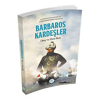 Barbaros Kardeþler Oruç ve Hýzýr Reis Maviçatý Yayýnlarý