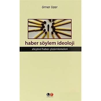Haber Söylem Ýdeoloji - Ömer Özer - Litera Türk