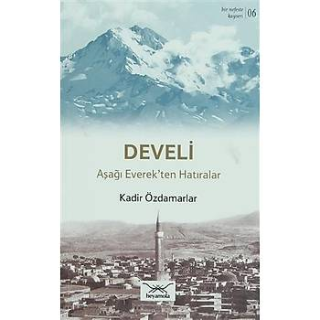 Bir Nefeste Kayseri 6 - Develi - Kadir Özdamarlar - Heyamola Yayýnlarý