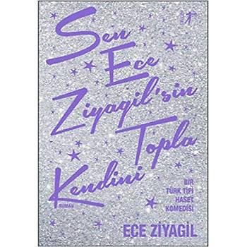 Sen Ece Ziyagil'sin Topla Kendini - Ece Ziyagilsin - Artemis Yayýnlarý