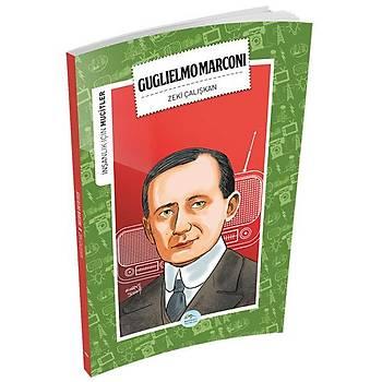 Maviçatý Yayýnlarý - Ýnsanlýk Ýçin Mucitler - Guglielmo Marconi - Zeki Çalýþkan
