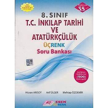 8.Sýnýf TEOG T.C. Ýnkýlap Tarihi ve Atatürkçülük Üçrenk Soru Bankasý