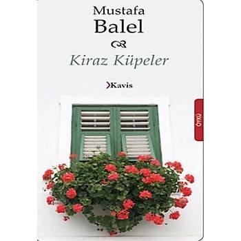 Kiraz Küpeler - Mustafa Balel - Kavis Kitap