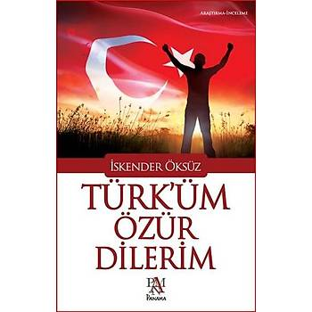 Türk'üm Özür Dilerim - Ýskender Öksüz - Panama Yayýncýlýk