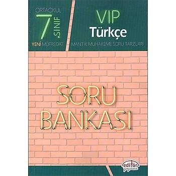 Editör 7.Sýnýf VIP Türkçe Soru Bankasý (Yeni Müfredat)