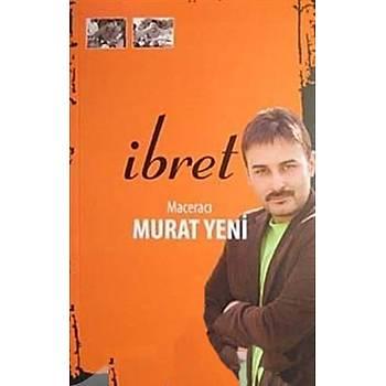 Ýbret - Murat Yeni - Macreacý