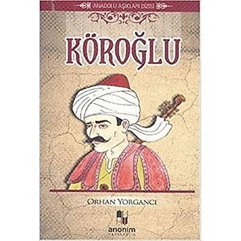 Köroðlu - Orhan Yorgancý - Anonim Yayýncýlýk