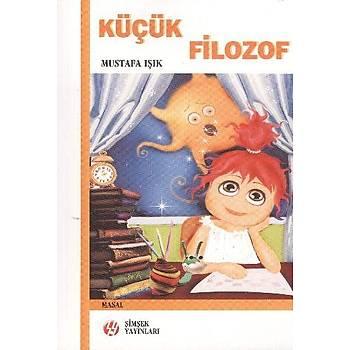 Küçük Filozof Þimþek Yayýnlarý - Mustafa Iþik