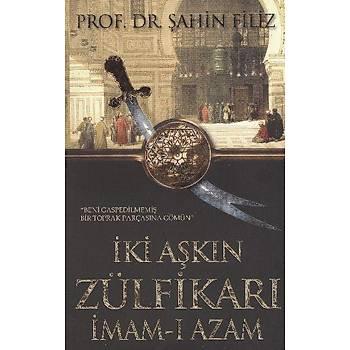 Ýki Aþkýn Zülfikarý Ýmam ý Azam - Þahin Filiz