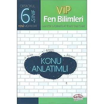 Editör 6.Sýnýf VIP Fen Bilimleri Konu Anlatýmlý (2019 Müfredat)