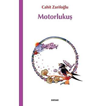 Motorlukuþ - Cahit Zarifoðlu - Beyan Yayýnlarý