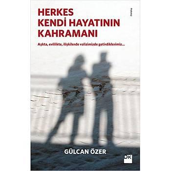 Herkes Kendi Hayatýnýn Kahramaný - Gülcan Özer - Doðan Kitap