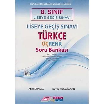 Esen 8.Sýnýf LGS Türkçe Üçrenk Soru Bankasý (Yeni Müfredat)