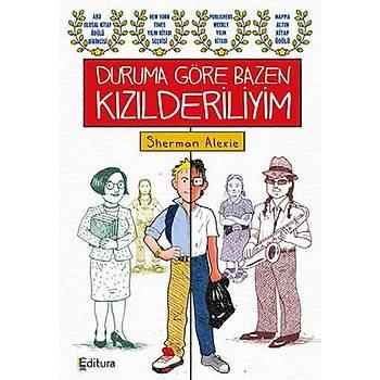 Duruma Göre Bazen Kýzýlderiliyim - Sherman Alexie - Editura Yayýnlarý