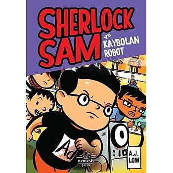 Sherlock Sam ve Kaybolan Robot - A.J Low - Nemesis Kitap