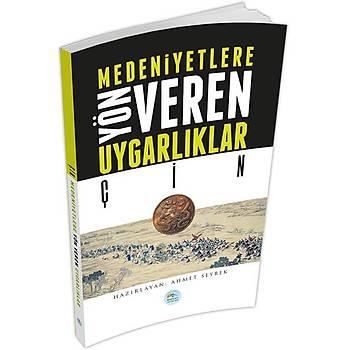 Medeniyete Yön Veren Uygarlýklar: ÇÝN - Ahmet Seyrek