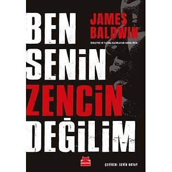 Ben Senin Zencin Deðilim - James Baldwin - Kýrmýzý Kedi Yayýnevi