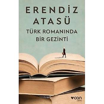 Türk Romanýnda Bir Gezinti - Erendiz Atasü - Can Yayýnlarý