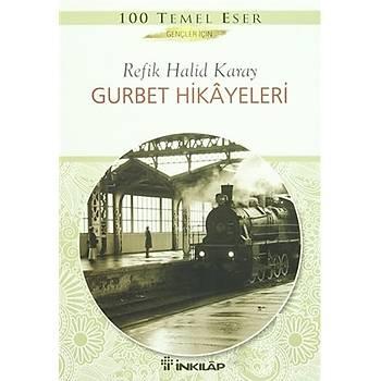 Gurbet Hikayeleri - Refik Halid Karay - Ýnkýlap Kitabevi