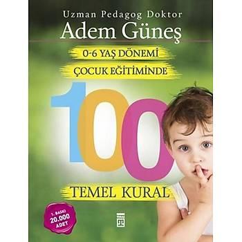 0-6 Yaþ Çocuk Eðitiminde 100 Temel Kural - Adem Güneþ - Timaþ Yayýnlarý