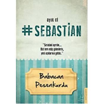 Ayýk Ol Sebastian - Babacan Pesenkurdu - Destek Yayýnlarý