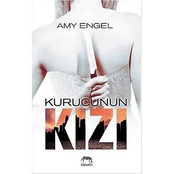 Kurucunun Kýzý - Amy Engel - Yabancý