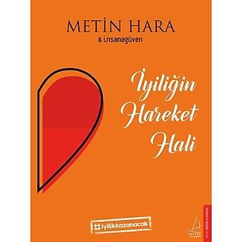 Ýyiliðin Hareket Hali - Metin Hara - Destek Yayýnlarý