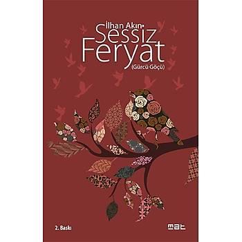 Sessiz Feryat (Gürcü Göçü) -Ýlhan Akýn -Mat Kitap