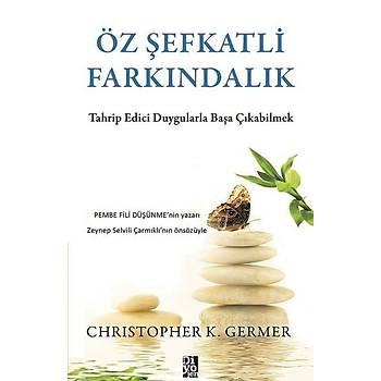 Öz Þefkatli Farkýndalýk - Christopher K. Germer - Diyojen Yayýncýlýk