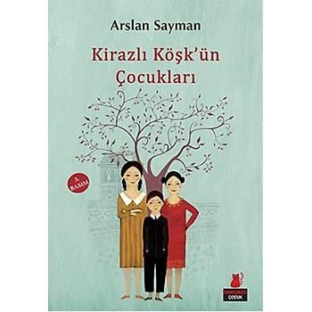 Kirazlý Köþk'ün Çocuklarý - Arslan Sayman - Kýrmýzý Kedi