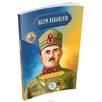 Kazým Karabekir (Þanlý Komutanlar Serisi) Maviçatý Yayýnlarý