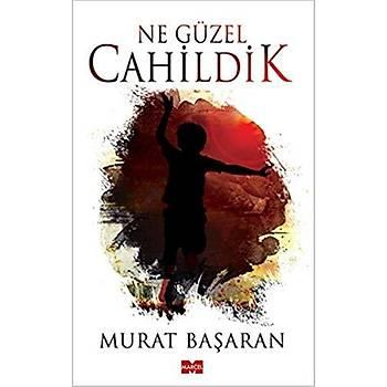 Ne Güzel Cahildik - Murat Baþaran - Marcel Yayýnlarý