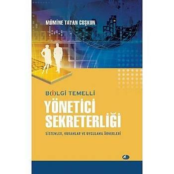 Bilgi Temelli Yönetici Sekreterliði / Mümine Tayan Coþkun - Þule Yayýnlarý
