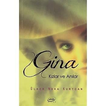 Gina Kýzlar ve Anýlar - Ülker Nokta Kurtcan - Apsis Kitap