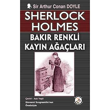 Sherlock Holmes - Bakýr Renkli Kayýn Aðaçlarý - Sir Arthur Conan Doyle