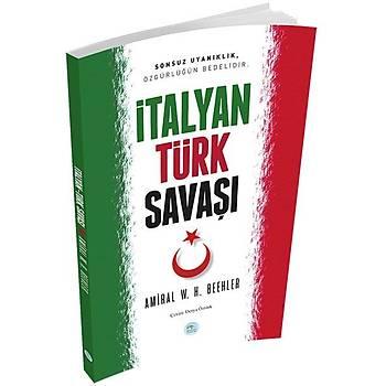Maviçatý Yayýnlarý - Ýtalyan Türk Savaþý - Amiral W. H. Beehler