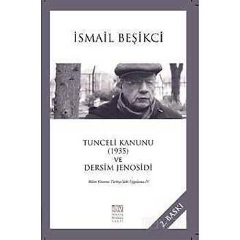 Tunceli Kanunu (1935) ve Dersim Jenosidi - Ýsmail Beþikçi - Ýsmail Beþikçi Vakfý