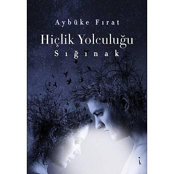 Hiçlik Yolculuðu - Sýðýnak - Aybüke Fýrat - Ýkinci Adam Yayýnlarý