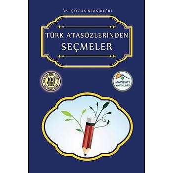 Türk Atasözlerinden Seçmeler (Çocuk Klasikleri:36) Maviçatý Yayýnlarý