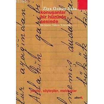 Konuþanlar Bir Hüzünle Sesinde - Ziya Osman Saba- Alkým Kitapçýlýk Yayýncýlýk