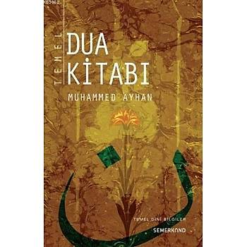 Temel Dua Kitabý - Muhammed Ayhan - Semerkand Yayýnlarý