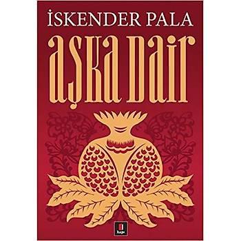 Aþka Dair - Ýskender Pala - Kapý Yayýnlarý